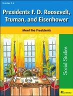 Presidents F. D. Roosevelt, Truman, and Eisenhower