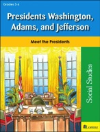 Presidents Washington, Adams, and Jefferson
