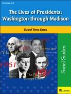 The Lives of Presidents: Washington through Madison