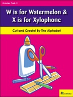W is for Watermelon & X is for Xylophone