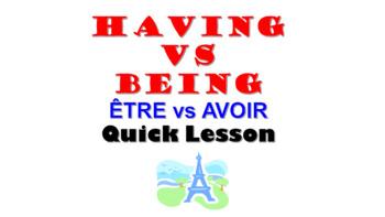 ETRE vs AVOIR (Being vs Having): French Quick Lesson