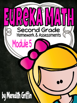 EUREKA MATH 2nd Grade Module 5 Homework & Assessments CC