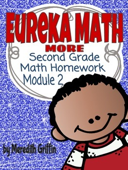 EUREKA MATH 2nd Grade MORE Homework Module 2 Lessons 1-5 6 8 10   MD.1 MD.3