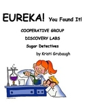 EUREKA You Found It Cooperative Group Discovery Lab Sugar