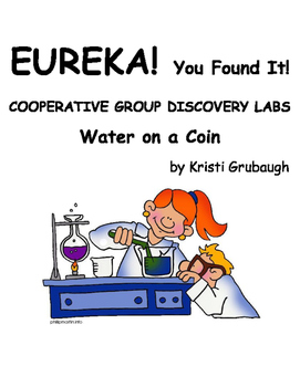 EUREKA You Found It Cooperative Group Discovery Labs Water on a Coin