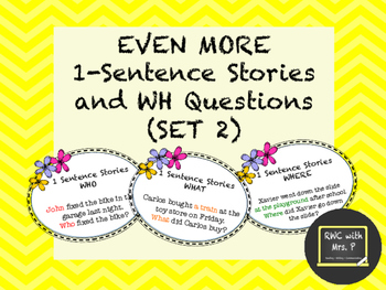 EVEN MORE 1-Sentence Stories and WH Questions! (Set 2)