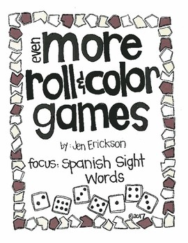 EVEN MORE Roll and Color:  Spanish Sight Words (for the bilingual classroom)