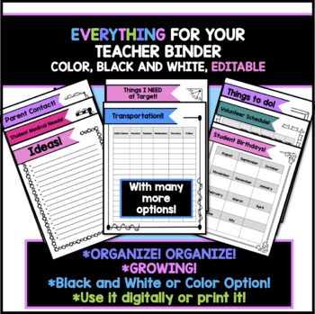EVERYTHING FOR YOUR TEACHER BINDER! (Lists, tables, etc.!) Editable! *GROWING!*