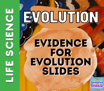 EVOLUTION: Evidence for Evolution Slides!