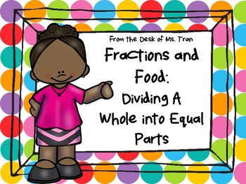 NEW  Fractions and Food: Dividing a Whole into Equal Parts
