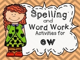EW  Printable Word Work and Spelling Activities