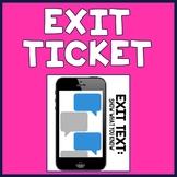 EXIT TEXT - Exit Ticket