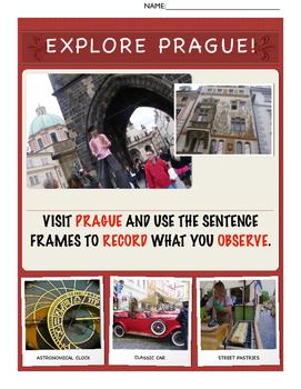 EXPLORE PRAGUE! DESCRIBE, COMPARE-CONTRAST, CAUSE-EFFECT, SEQUENCE, OPINION