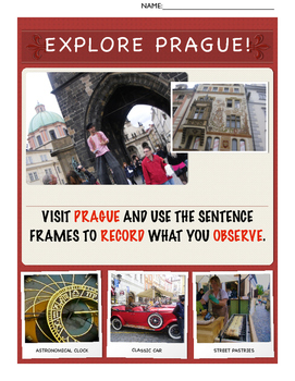 EXPLORE PRAGUE! DESCRIBE, COMPARE-CONTRAST, CAUSE-EFFECT, SEQUENCE, OPINION