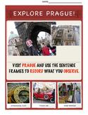 EXPLORE PRAGUE! DESCRIBE, COMPARE-CONTRAST, CAUSE-EFFECT,