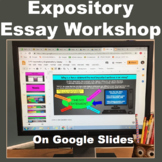 Expository Informational Essay Writing Workshop On Google Slides