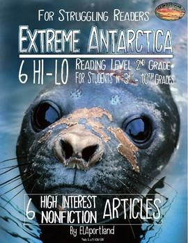 "Hi - Lo 6 Articles for Struggling Readers 3RD - 10TH Grades ""EXTREME ANTARCTICA"""