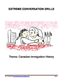 EXTREME CONVERSATION DRILLS - Canadian Immigration History