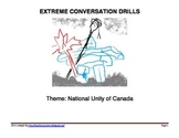 EXTREME CONVERSATION DRILLS - Canadian National Unity - NEW Triptych Format!