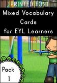 EYL Vocabulary Cards Pack 1 (EYL/ELL/ESL/EFL.EYFS/KS1)