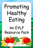 Promoting Healthy Eating - An EYLF Resource Pack