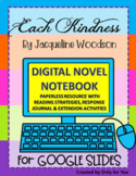 Each Kindness by Jacqueline Woodson: DIGITAL NOVEL NOTEBOOK