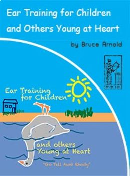 Ear Training For Children and Others Young at Heart: Go Tell Aunt Rhody