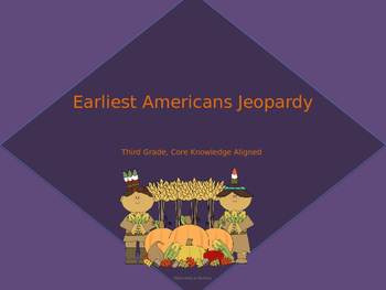 Earliest Americans  Jeopardy Review (Core Knowledge)