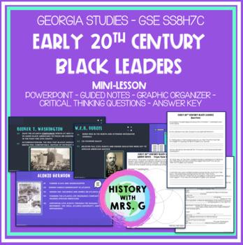 Early 20th Century Black Leaders - GSE SS8H7 c - Washington, DuBois, & Herndon