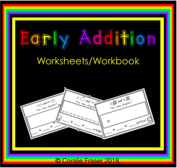 Early Addition Worksheets/Workbook