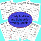 Early Addition and Subtraction Work Sheets
