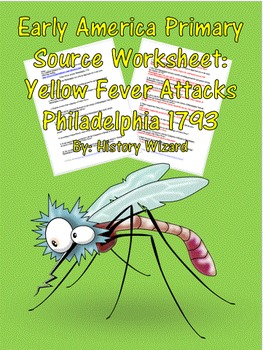 Early America Primary Source Worksheet: Yellow Fever Attacks Philadelphia 1793