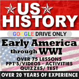 Early America to World War I US History First Semester BUNDLE GOOGLE DRIVE LINK