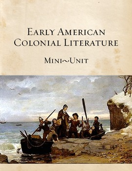 Early American Colonial Literature Mini-Unit