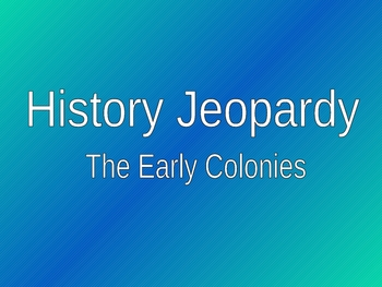 Early American Colonies Review Jeopardy Game