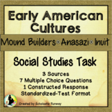 Early American Cultures Mound Builders Anasazi Inuit Native Americans Test Task