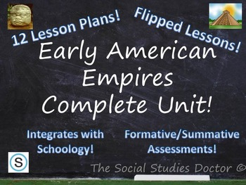 Early American Empires Complete 12-Class Unit! (Optional Flipped Lessons!)