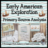 Early American Explorers Primary Source Analysis & Inquiry