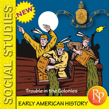 Early American History-Trouble in the Colonies - Reading & Writing