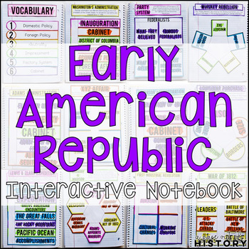 Early American Republic Interactive Notebook & Graphic Organizers