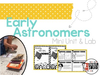 Early Astronomers Mini Unit & Lab