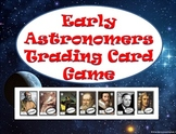 Early Astronomers Trading Card Game