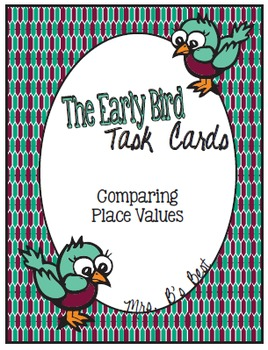 Early Bird Task Cards:  Comparing Place Value