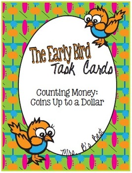 Early Bird Task Cards:  Counting Coins Up to a Dollar