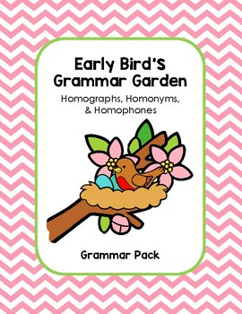Early Birds Grammar Garden - Homographs, Homonyms, & Homophones Pack