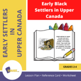 Early Black Settlers in Upper Canada Gr. 2-4