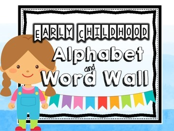 Early Childhood Alphabet and Word Wall- Editable!