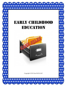 Early Childhood Education Case Files