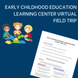 Early Childhood Education Learning Center Virtual Field Trip