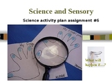 Early Childhood Education A Unit 2 day 5 power point Science Sensory